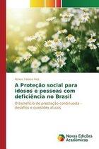 A Protecao Social Para Idosos E Pessoas Com Deficiencia No Brasil