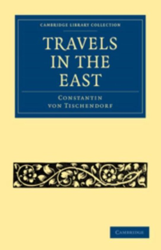 Boek cover Cambridge Library Collection - Travel, Middle East and Asia Minor van Constantin Von Tischendorf (Paperback)