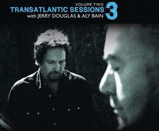 Transatlantic Sessions 3 - Vol. 2