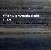 Hauser Fritz & Michael Askill - Space. Music For Bells, Cymbals And