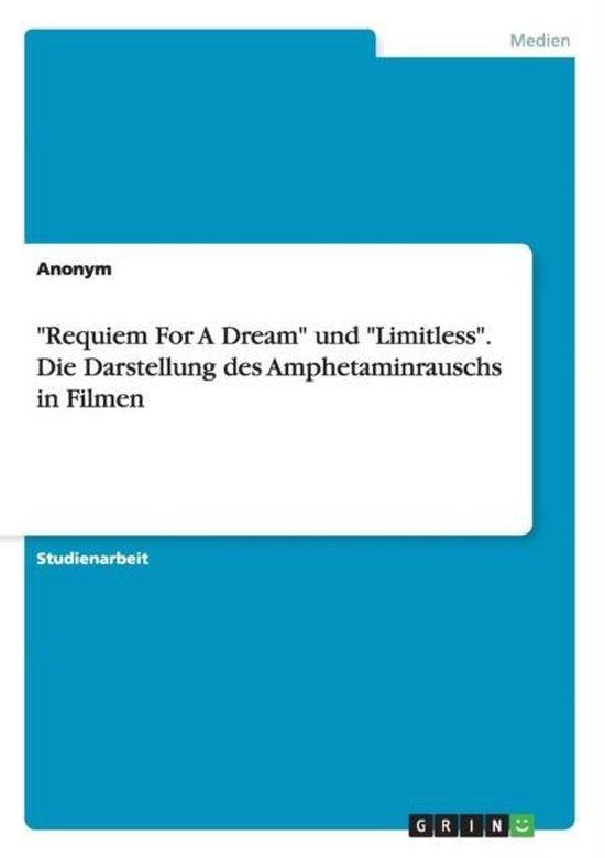 Requiem For A Dream und Limitless. Die Darstellung des Amphetaminrauschs in Filmen