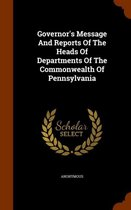 Governor's Message and Reports of the Heads of Departments of the Commonwealth of Pennsylvania
