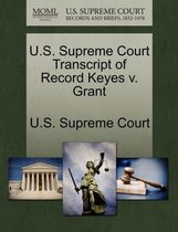 U.S. Supreme Court Transcript of Record Keyes V. Grant