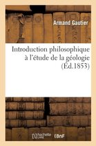 Introduction philosophique a l'etude de la geologie