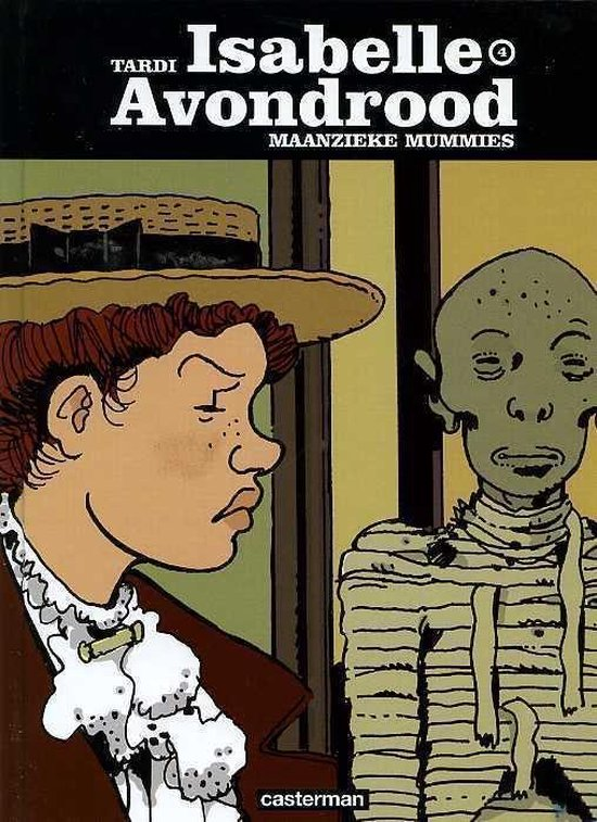 Isabelle avondrood hc04. maanzieke mummies - Jacques Tardi |