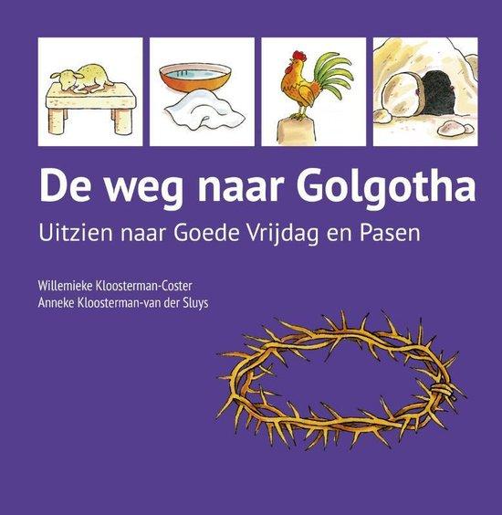 De weg naar Golgotha - Willemieke Kloosterman-Coster  