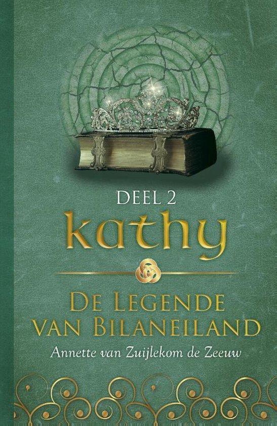 De legende van Bilaneiland 2 - Kathy - Annette van Zuijlekom de Zeeuw |