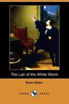 The Lair of the White Worm (Dodo Press)