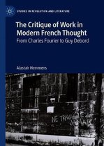 The Critique of Work in Modern French Thought