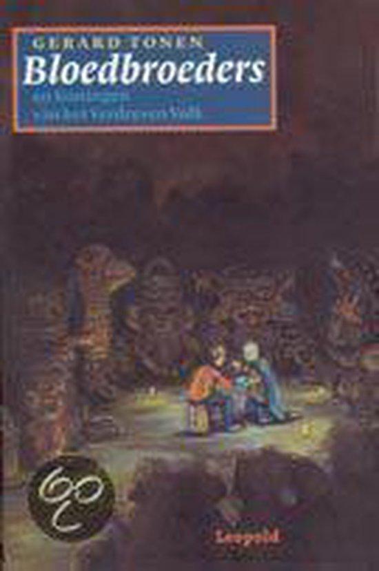 Bloedbroeders En Koningen Van Het Verdreven Volk - Gerard Tonen | Fthsonline.com