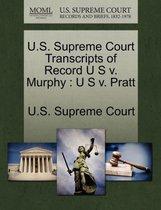 U.S. Supreme Court Transcripts of Record U S V. Murphy