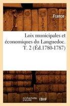 Loix municipales et economiques du Languedoc. T. 2 (Ed.1780-1787)