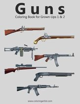 Guns Coloring Book for Grown-Ups 1 & 2