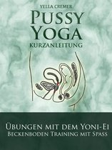 Pussy Yoga mit dem Yoni-Ei