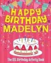 Happy Birthday Madelyn - The Big Birthday Activity Book