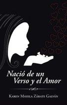 Naci de Un Verso y El Amor