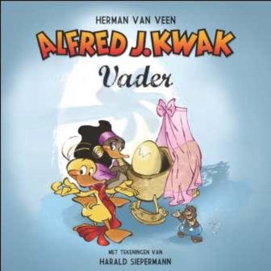 Alfred J. Kwak. Vader - Herman van Veen |