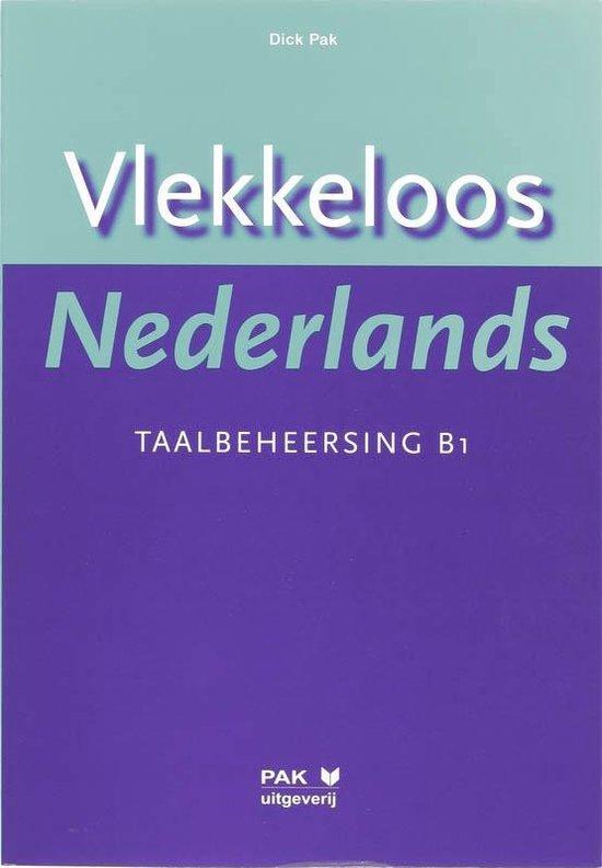 Boek cover Vlekkeloos Nederlands Taalbeheersing CEF B1 van D. Pak (Paperback)