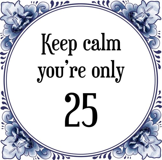 Spiksplinternieuw bol.com | Verjaardag Tegeltje met Spreuk (25 jaar: Keep calm you OL-54