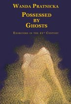 Possessed by Ghosts