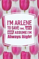 I'm Arlene to Save Time, Let's Just Assume I'm Always Right