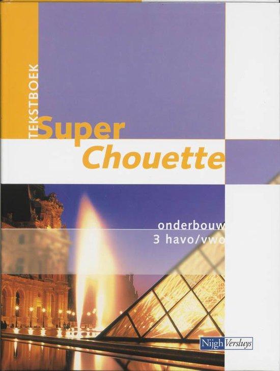 Super Chouette / 3 Havo/Vwo / Deel Tekstboek - J.C. van Schaik | Fthsonline.com
