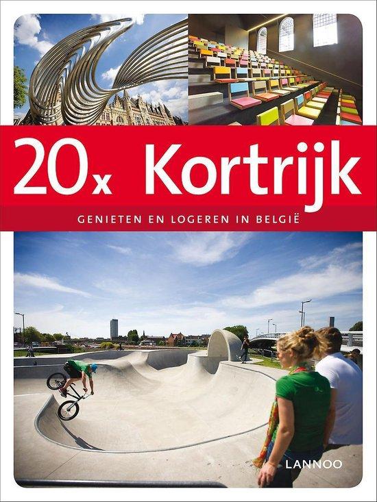 20 x logeren & genieten in Kortrijk - Sophie Allegaert  