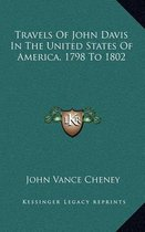 Travels of John Davis in the United States of America, 1798 to 1802