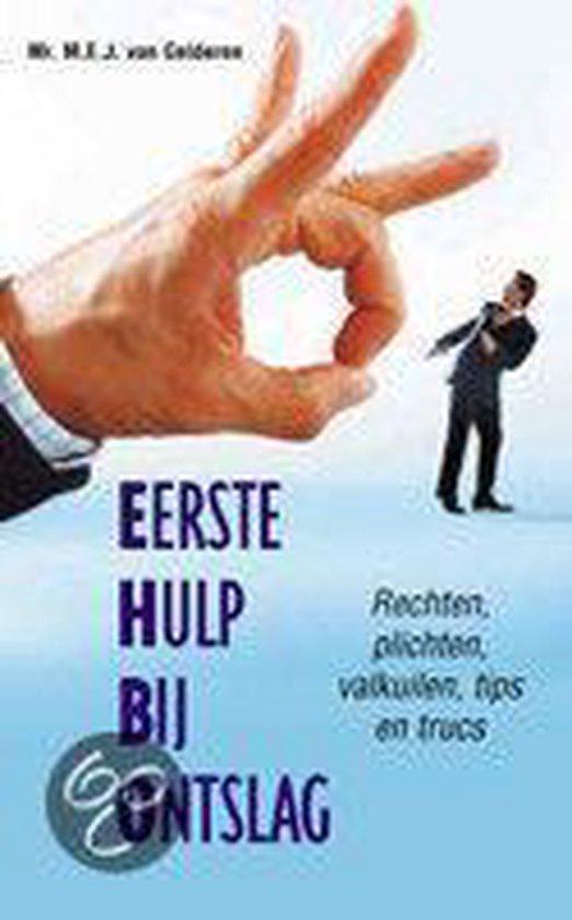 Eerste Hulp Bij Ontslag - M.E.J. van Gelderen pdf epub