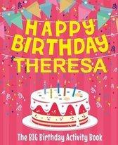 Happy Birthday Theresa - The Big Birthday Activity Book