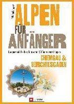 Alpen für Anfänger - Chiemgau & Berchtesgaden