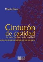 Cinturon de castidad. La mujer de clase media en el Perú