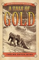 A Tale of Gold