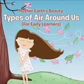 Mother Earth's Beauty: Types of Air Around Us (For Early Learners)