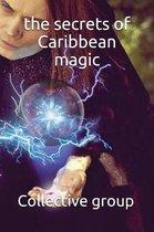 The secrets of Caribbean magic