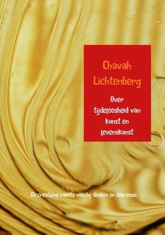 Over tijdeloosheid van kunst en levenskunst - Chavah Lichtenberg |