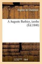 A Auguste Barbier, iambe