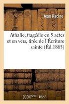 Athalie, tragedie en 5 actes et en vers, tiree de l'Ecriture sainte
