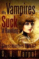 Why Vampires Suck At Haunting