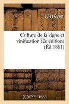 Culture de la Vigne Et Vinification 2e Edition