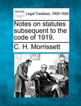 Notes on Statutes Subsequent to the Code of 1919.