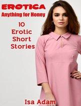 Erotica: Anything for Honey: 10 Erotic Short Stories