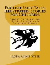 English Fairy Tales. Illustrated. Stories for Children.