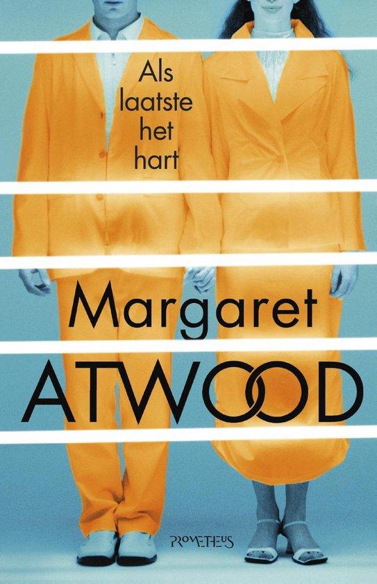 Als laatste het hart - Margaret Atwood |
