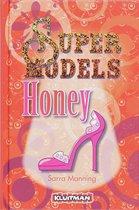 Supermodels. Honey