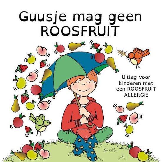 Guusje mag geen roosfruit - uitleg voor kinderen met een roosfruitallergie