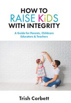 Omslag How to Raise Kids with Integrity