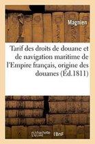 Tarif Des Droits de Douane Et de Navigation Maritime de l'Empire Francais, Precede d'Une