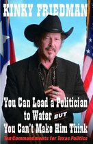 You Can Lead a Politician to Water, But You Can't