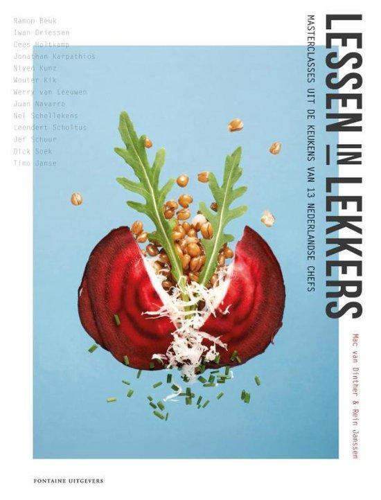 Lessen in lekkers. Masterclasses uit de keukens van 13 Nederlandse chefs - Mac van Dinther |